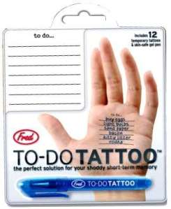 Stop writing important things on your hands..tattoo them on instead! Why? Because you can..